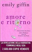 Amore E Ritorno,Emily Giffin  ,Edizioni Piemme,2009