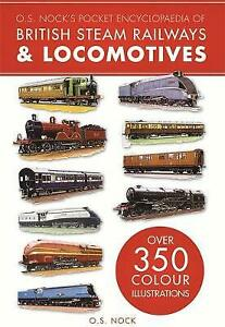 O. S. Nock's Pocket Encyclopedia of British Steam Railways & L... by S. Nock, O.
