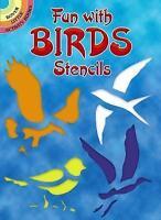 Fun with Birds Stencils (Dover Stencils), Kennedy, Paul E., Very Good Book