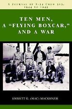 Ten Men, a Flying Boxcar, and a War: A Journal of B-24 Crew 313, 1944 to 1945 (P