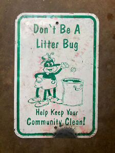 Don't Be a Litter Bug highway road sign 1960s 12x18 insect trash can graphic