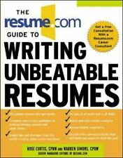 The Resume. Com Guide to Writing Unbeatable Resumes by Warren Simons and Rose...