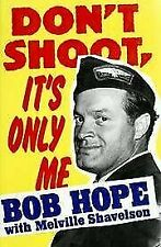 Don't Shoot, It's Only Me by Melville Shavelson and Bob Hope (1990, Hardcover)