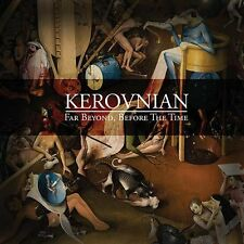 KEROVNIAN Far Beyond, Before the Time [+4 bonus] CD 2015