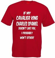 IF MY CAVALIER KING CHARLES SPANIEL DOESN'T LIKE YOU Funny Dog Lover T-Shirt