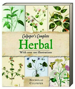 Culpeper's Complete Herbal : Over 400 Herbs and Their Uses by Nicholas Culpeper