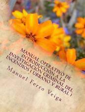 Manual Operativo de Introducción a la Investigación Criminal Del Incendios (...