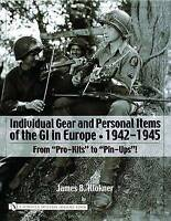 Individual Gear And Personal Items Of The Gi In Europe, 1942-1945 (Schiffer Mili