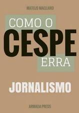 Teste-A-Prova: Como o Cespe Erra: Jornalismo by Mateus Maellard (2015,...