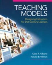 Teaching Models: Designing Instruction for 21st Century Learners (New 2013 Curr
