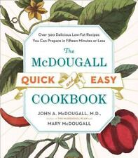 The Mcdougall Quick and Easy Cookbook: Over 300 Delicious Low-Fat Recipes You Ca