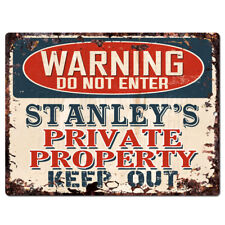 PPWP0106 WARNING STANLEY'S Private Property Chic Sign man cave decor Gift