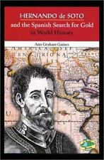 Hernando de Soto and the Spanish Search for Gold in World History