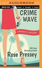 Maggie, PI Mysteries: Crime Wave 1 by Rose Pressey (2015, MP3 CD, Unabridged)