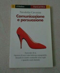 COMUNICAZIONE E PERSUASIONE DI NICOLETTA CAVAZZA EDIZIONE IL MULINO 2000