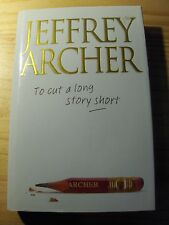 Jeffrey Archer, TO CUT A LONG STORY SHORT (livre relié, 14 nouvelles en anglais)