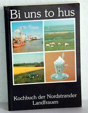 BI UNS TO HUS - Kochbuch der Nordstrander Landfauen