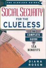 Social Security for the Clueless: The Complete Guide to SSA Benefits (Clueless