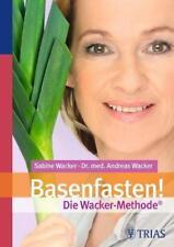 Basenfasten! Die Wacker-Methode von Sabine Wacker (2011, Gebundene Ausgabe)