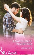 """VERY GOOD"" Sims, Joanna, A Match Made in Montana (Texas Rescue), Book"