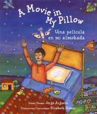 A Movie in My Pillow/Una pelicula en mi almohada: Poems/Poemas
