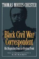 Thomas Morris Chester, Black Civil War Correspondent (Da Capo Paperback)