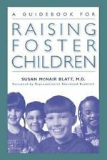 A Guidebook for Raising Foster Children by M.D., Susan McNair Blatt (2000,...