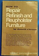 VINTAGE: How to Repair, Refinish, Reupholster by Donald R.Brann 1970 Edition, PB