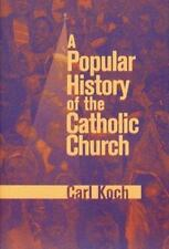 A Popular History of the Catholic Church by Carl Koch (2000, Paperback)