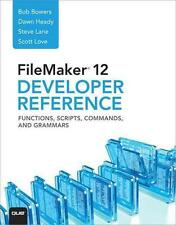 FileMaker 12 Developers Reference: Functions, Scripts, Commands, and Grammars...