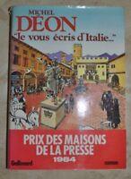 MICHEL DEON - JE VOUS ECRIS D'ITALIE - ED:GALLIMARD - ANNO: 1984 (JM)