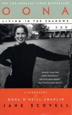 Oona Living in the Shadows : A Biography of Oona O'Neill Chaplin by Jane...