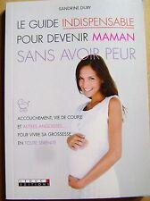 Livre Le guide indispensable pour devenir maman sans avoir peur  /Y31