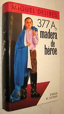 377 A MADERA DE HEROE - MIGUEL DELIBES