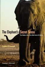 The Elephant's Secret Sense: The Hidden Life of the Wild Herds of Africa (Paperb