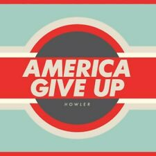 HOWLER - AMERICA GIVE UP 2011 UK CD
