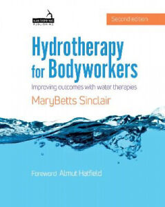 Hydrotherapy for Bodyworkers: Improving outcomes with water therapies