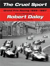 The Cruel Sport: Grand Prix Racing 1959-1967, Daley, Robert, Good Book