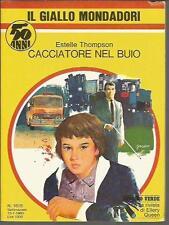 GIALLO MONDADORI 1615-ESTELLE THOMPSON-CACCIATORE NEL BUIO-13/1/1980  ( MAG GG)