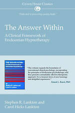 The Answer within: A Clinical Framework of Ericksonian Hypnotherapy by Stephen R
