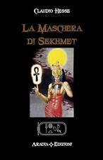 La maschera di Sekhmet - Claudio Hesse,  2016,  Aradia Edizioni