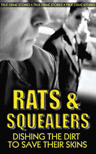 Rats and Squealers: Moles, Grasses and Whistleblowers Dishing the Dirt by...
