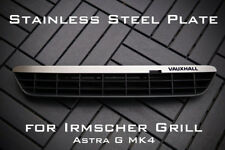Stainless Steel Plate for Irmscher Grill Astra G MK4 - 'Vauxhall'