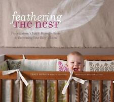 Feathering the Nest: Tracy Hutson's Earth-Friendly Guide to Decorating Your Baby