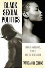 Black Sexual Politics: African Americans, Gender, and the New Racism (PB) (Paper
