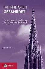 Im Innersten gefährdet von Ottmar Fuchs (2010, Gebundene Ausgabe)