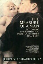 The Measure of a Man: Becoming the Father You Wish
