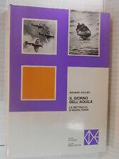 IL GIORNO DELL AQUILA La battaglia d Inghilterra Richard Collier CDE 1969 libro