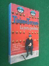 Tiziano TERZANI - LA PORTA PROIBITA , TEA (2008) Libro viaggio Cina