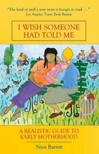 NEW - I Wish Someone Had Told Me: A Realistic Guide to Early Motherhood